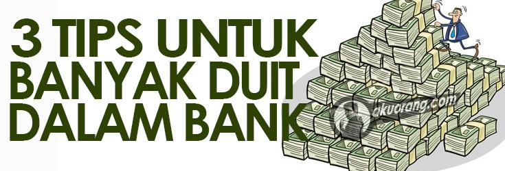 3-TIPS-BANYAK-DUIT-DALAM-BANK