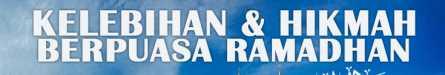 12 Kelebihan Dan Hikmah Berpuasa Di Bulan Ramadhan